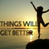 Things Will Get Better