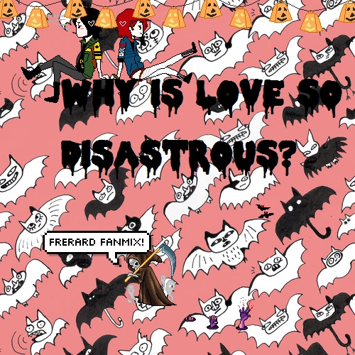 Why Is Love So Disastrous?