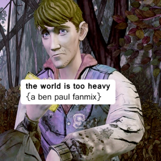 the world is too heavy {a ben paul mix}