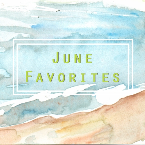 June Favorites 2014