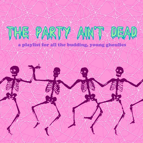 The Party Ain't Dead