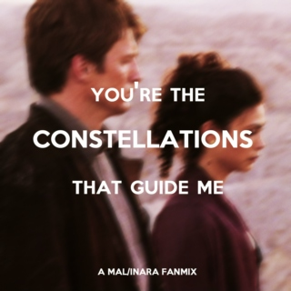 you're the constellations that guide me