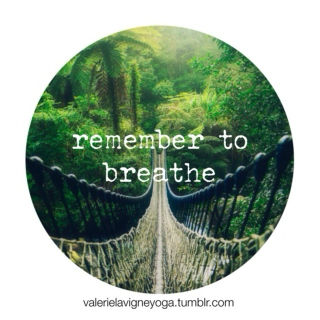 ~remember to breathe~