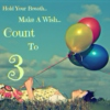☮ Hold Your Breath, Make a Wish, Count to 3 ☮