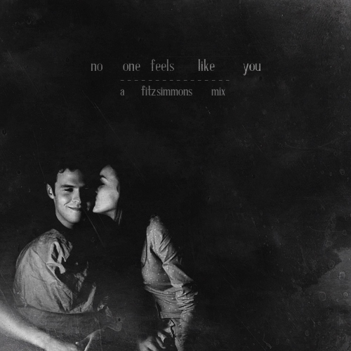 no one feels like you | fitzsimmons