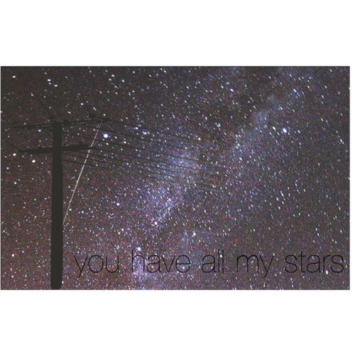 you have my stars