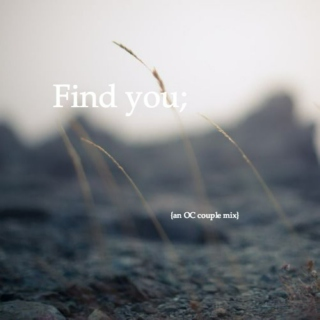 find you;