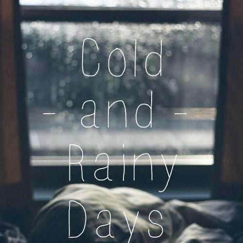 For rainy days or when your sad