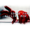SONGS FOR KILLING MEN