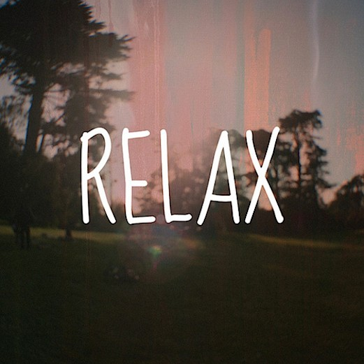 Relax Me.
