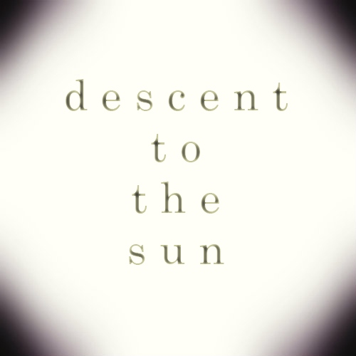 descent to the sun