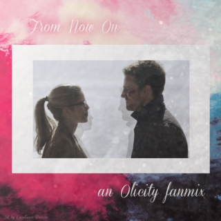 From Now On: An Oliver/Felicity S3 Mix