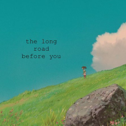 the long road before you