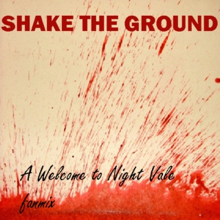 Shake The Ground- A Welcome To Night Vale Mix