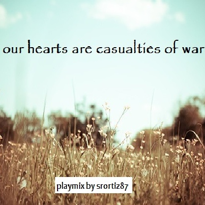 our hearts are casualties of war
