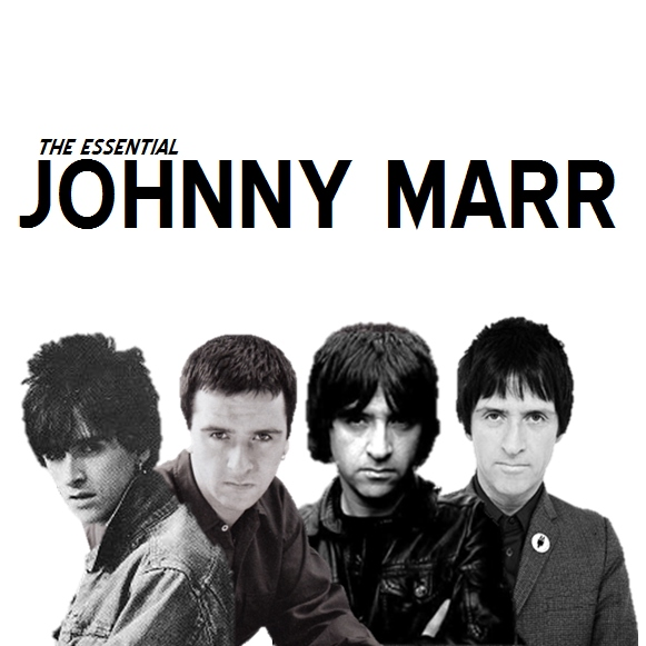 The Essential Johnny Marr