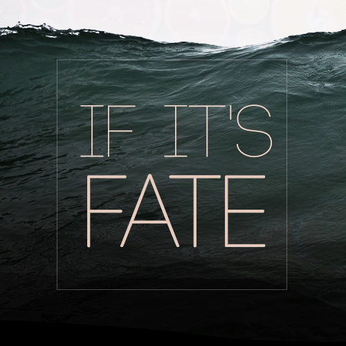 if it's fate