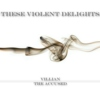 These Violent Delights XI - XII