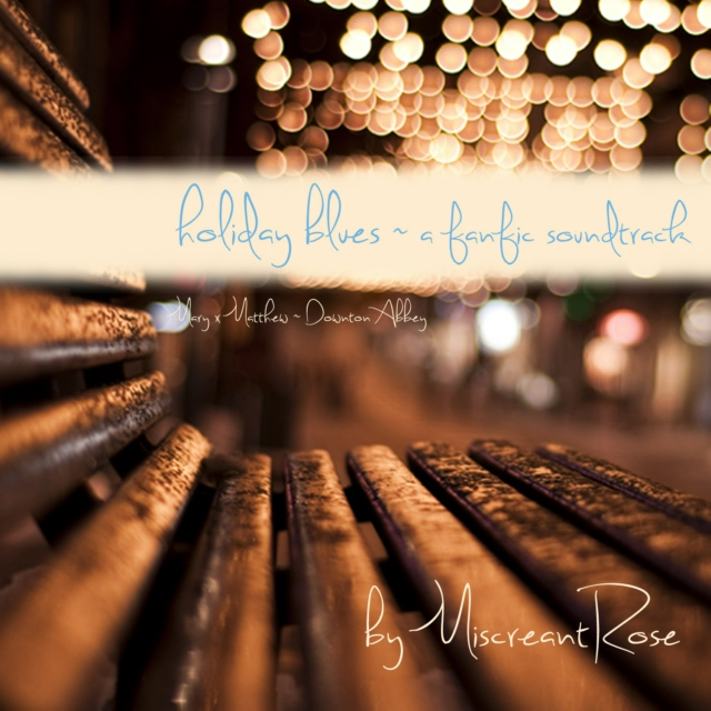 Holiday Blues ~ a fanfic soundtrack