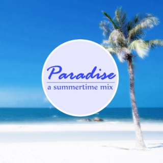 Paradise: a summertime mix