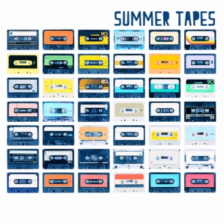 summer tapes.