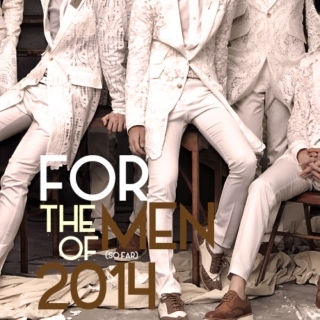 FOR THE MEN OF 2014 - PART 1