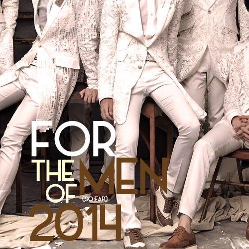 FOR THE MEN OF 2014 - PART 3