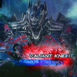 VALIANT KNIGHT // Optimus Prime