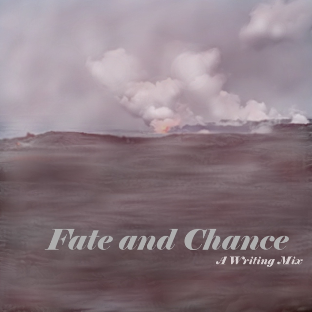 Fate and Chance (A Writing Mix)