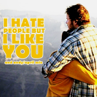 i hate people but i like you