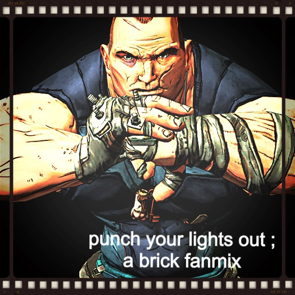punch your lights out ; a brick fanmix