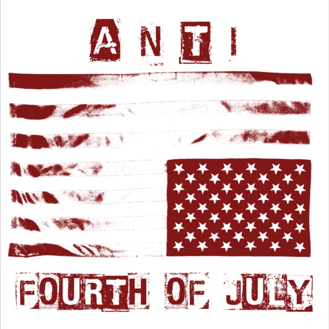 Anti-Fourth Of July