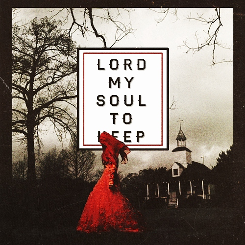 lord my soul to keep