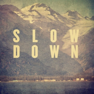 slow and sweet :)