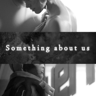 Something About Us (AU)