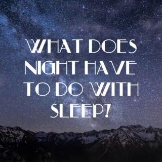 What Does Night Have To Do With Sleep?