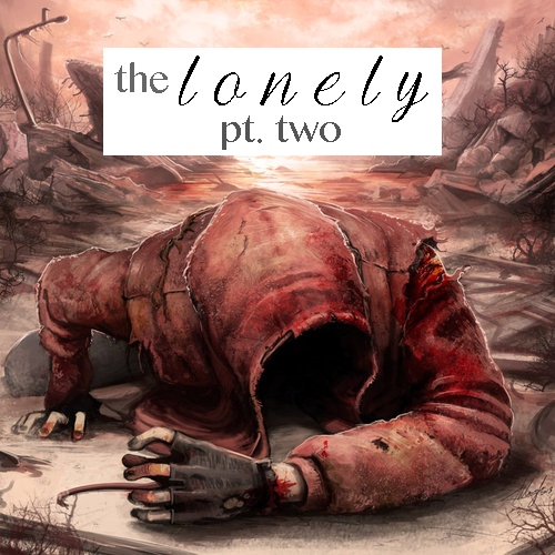 the lonely pt. two
