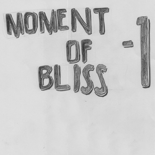 Moment of Bliss - 1