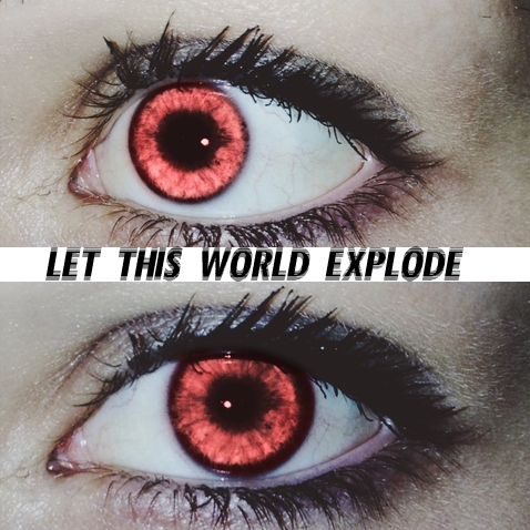 let this world explode