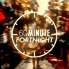 60 MINUTE FORTNIGHT