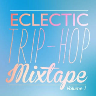 Eclectic TripHop Mix.Vol.1