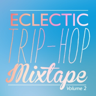 Eclectic TripHop Mix.Vol.2