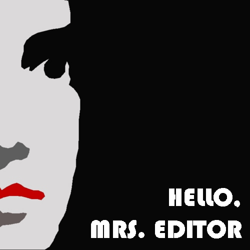 Hello, Mrs. editor (part 2)