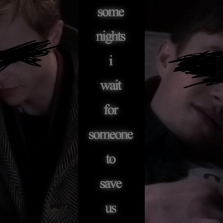 some nights i wait for someone to save us
