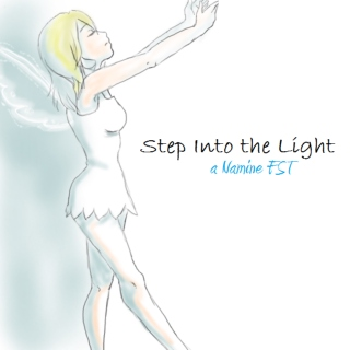 Step Into the Light - a Namine FST