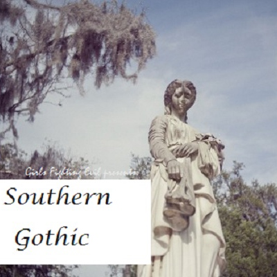 Girls-Fighting-Evil presents: Southern Gothic