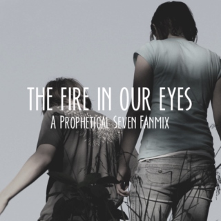 The Fire In Our Eyes