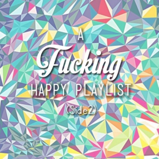 A Fucking Happy Playlist 2