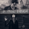 Not Strong enough