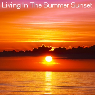 Living In The Summer Sunset